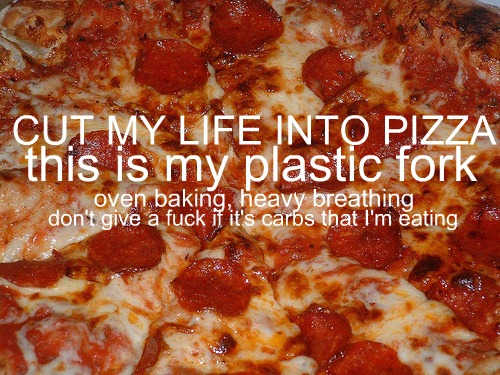 Cut My Life Into Pizza! - Click To View Image
