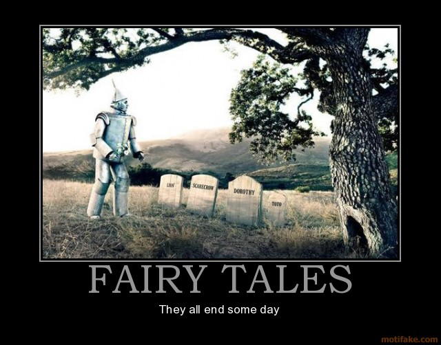 Fairy Tales Come To An End Eventually - Click To View Image