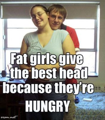 fat girls give best head - Click To View Image