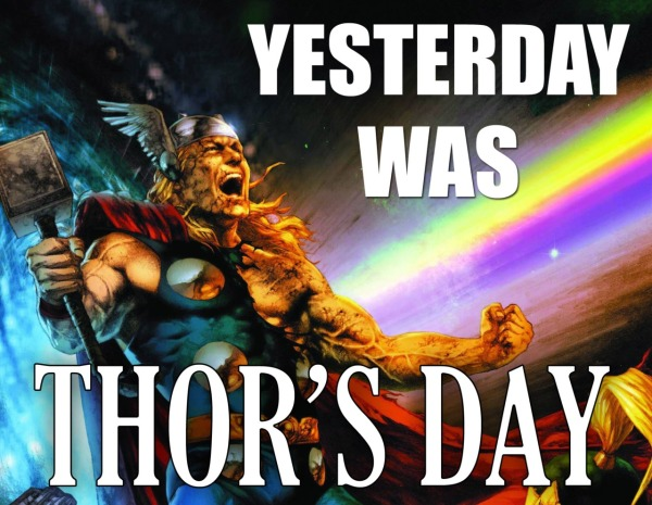 Yesterday was THORs day! - Click To View Image